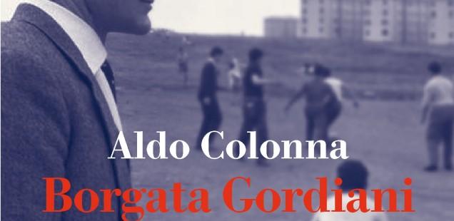 """""""Borgata Gordiani"""" di Aldo Colonna"""