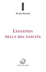 Leggenda della mia nascita di Besnik Mustafaj