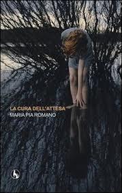 """""""La cura dell'attesa"""" di Maria Pia Romano"""