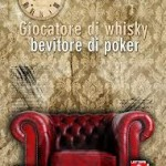 """""""Giocatore di whisky, bevitore di poker"""" di Daniele Campanari"""