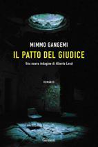 """""""Il patto del giudice"""" di Mimmo Gangemi: cronaca tragica di una partita tra un giovane magistrato e un vecchio boss"""