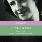 """""""Lieve offerta"""", le poesie e le prose di Antonia Pozzi (a cura di Alessandra Cenni e Silvio Raffo)"""