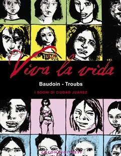 """""""Viva la vida"""" di Edmond Baudoin"""