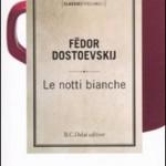 """""""Le notti bianche"""" di Fedor Dostoevskij"""