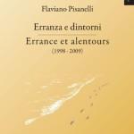 """""""Erranza e dintorni – Errance et alentours"""" poesie scelte (1998 – 2009) di Flaviano Pisanelli"""