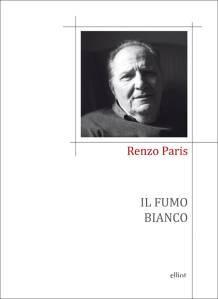 """""""Il fumo bianco"""" di Renzo Paris"""