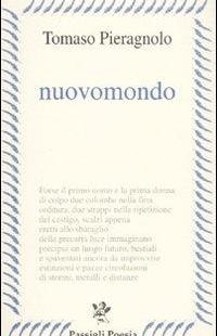 """Recensione di """"Nuovomondo"""" di Tomaso Pieragnolo"""