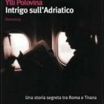 """""""Intrigo sull'Adriatico"""" di Ylli Polivina"""