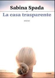 """La casa trasparente"" di Sabina Spada"