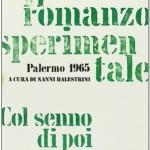"""""""Gruppo 63. Il romanzo sperimentale. Col senno di poi"""" a cura di Nanni Balestrini e Andrea Cortellessa"""