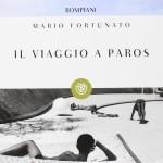 """""""Il viaggio a Paros"""" di Mario Fortunato"""