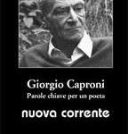 """Recensione di """"Giorgio Caproni, parole chiave per un poeta. «Nuova corrente»"""" (numero 147, anno LVIII 2012)"""