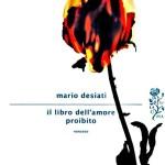 """Di proibizioni e veleni. Mario Desiati e """"Il libro dell'amore proibito"""""""