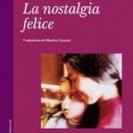 """""""La nostalgia Felice"""" di Amélie Nothomb"""