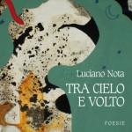 """Tra cielo e volto"" di Luciano Nota"