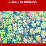 """""""Ferite. Storie di Berlino"""" di Stefanie Golisch"""