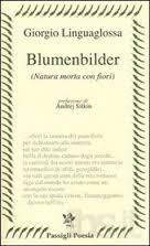 """""""Blumenbilder"""" di Giorgio Linguaglossa"""