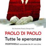 """""""Tutte le speranze. Montanelli raccontato da chi non c'era"""" di Paolo Di Paolo"""
