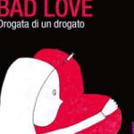 """Bad Love"" di Alexandra Guelfi"