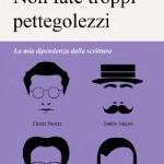 """Intervista a Demetrio Paolin, autore di """"Non fate troppi pettegolezzi"""""""