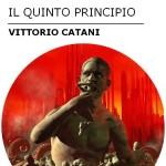 Vittorio Catani, Il Quinto Principio e la letteratura 'non di genere'