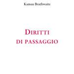 """""""Diritti di passaggio"""" di Kamau Brathwaite"""