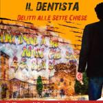 """Conversazione con Roberto Carboni, in libreria """"Il dentista. I delitti delle sette chiese"""""""