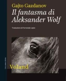 """Il fantasma di Alexander Wolf"" di Gajto Gazdanov"