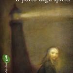 """""""Il porto degli spiriti"""" di John Ajvide Lindqvist"""
