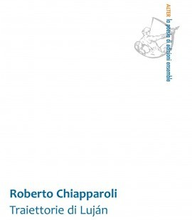 """""""Traiettorie di Luján"""" di Roberto Chiapparoli"""