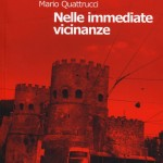 """Nelle immediate vicinanze"" di Mario Quattrucci"