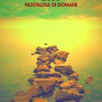 """""""2033. Nostalgia di domani"""" di Romano Forleo"""