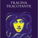 """""""Tracina tracotante. Poema d'amore in atto unico"""" di Marco Gargiulo"""