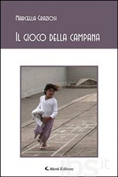 """Presentazione di """"Il gioco della campana"""" di Marcella Graziosi"""