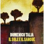 """Un paese ci vuole: """"Il sole e il sangue"""" di Domenico Talia"""