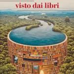 """""""Il mondo visto dai libri"""" di Hans Tuzzi"""