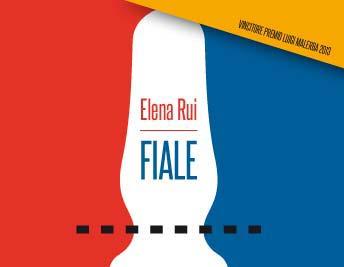 """Fiale"" di Elena Rui"