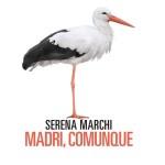 """""""Madri, comunque"""" di Serena Marchi"""