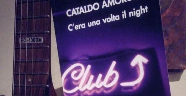 """""""C'era una volta il Night"""" di Cataldo Amoruso"""