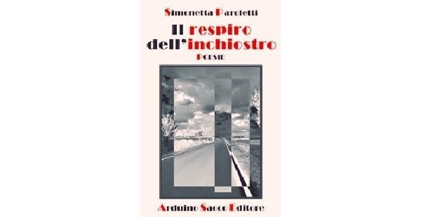 """""""Il respiro dell'inchiostro"""", la raccolta poetica di Simonetta Paroletti"""