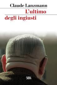 """""""L'ultimo degli ingiusti"""" di Claude Lanzmann"""