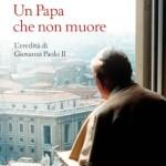 """""""Un papa che non muore"""" di Gian Franco Svidercoschi"""