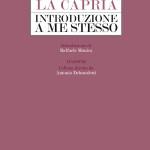 """""""Introduzione a me stesso"""" di Raffaele La Capria"""
