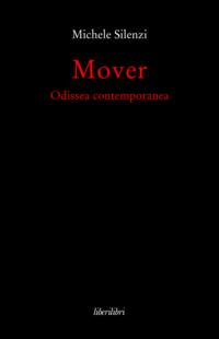 """""""Mover"""", l'Odissea contemporanea di Michele Silenzi"""
