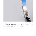 """""""Il disordine delle cose"""" di Silvia Pingitore"""