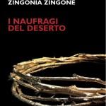 """I naufragi del deserto"" di Zingonia Zingone"