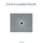 """""""Ai bordi di un quadrato senza lati"""" di Marco Onofrio"""