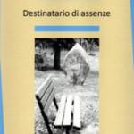"""""""Destinatario di assenze"""" di Luciano Nota"""